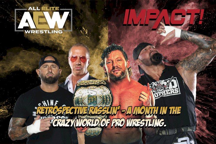 Retropective Rasslin' - A Month in the Crazy World of Pro Wrestling.