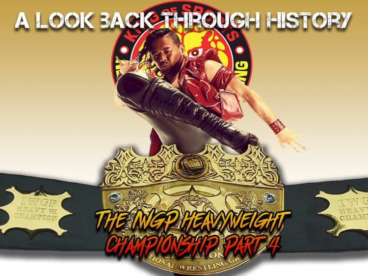 A look back through history: The IWGP Heavyweight Championship (Part Four)