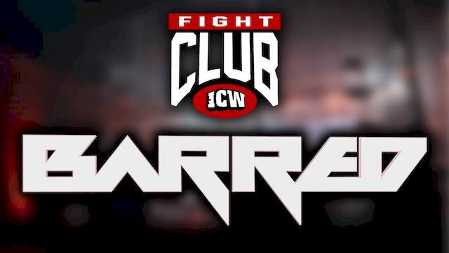 """ICW Fight Club: """"BARRED"""" to take place on March 20th on the WWE Network!"""