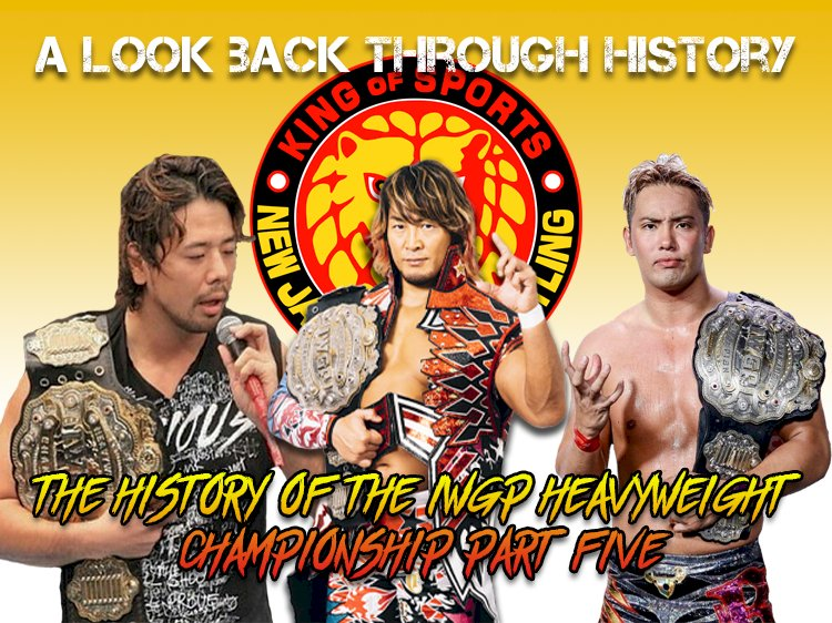 A look back through history: The IWGP Heavyweight Championship (Part Five)