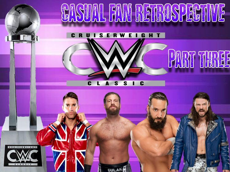 WWE Cruiserweight Classic: A Casual Fans Retrospective Part 3