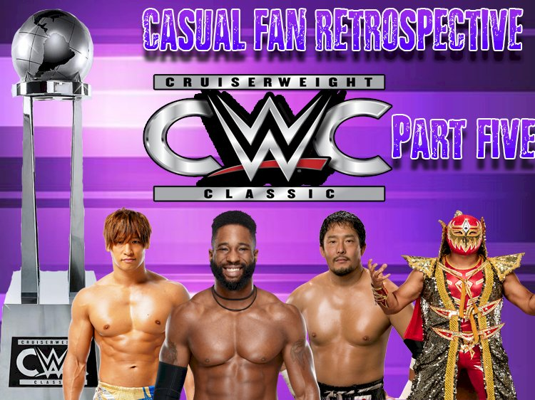 WWE Cruiserweight Classic: A Casual Fans Retrospective Part 5