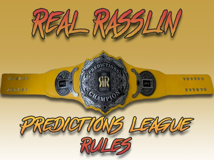 Real Rasslin Predictions League Rules