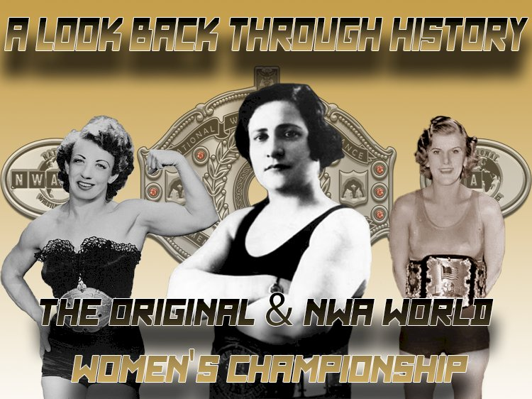 A look back through history: The Original & NWA World Women's Championship - Part One