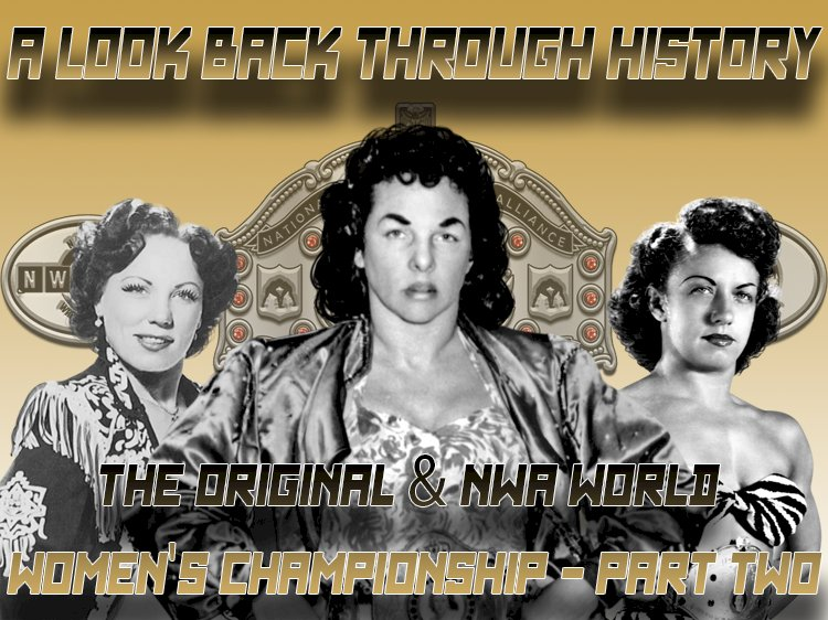 A look back through history: The Original & NWA World Women's Championship - Part Two
