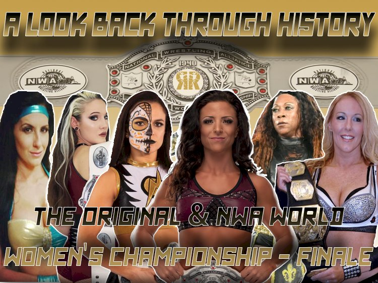 A look back through history: The Original & NWA World Women's Championship - Finale
