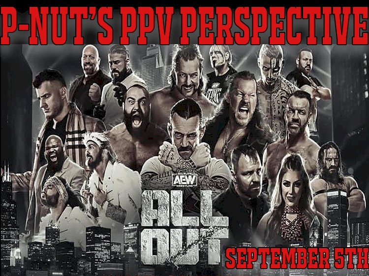 P-Nut's PPV Perspective - AEW All Out 2021