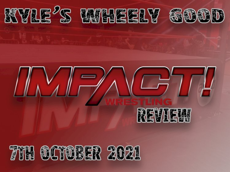 Kyle's Wheely Good Impact Review October 7th 2021